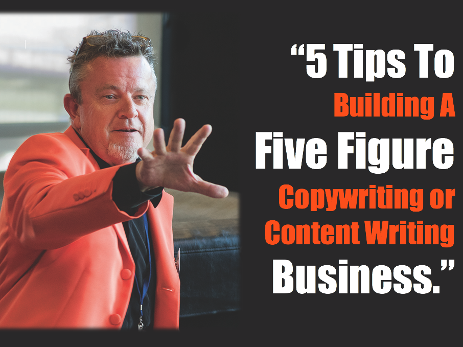 5 Tips to Building a 5 Figure Copywriting Business
