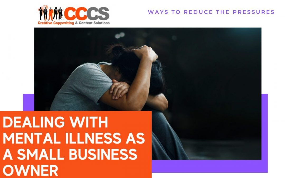 Dealing with Mental Illness as a Small Business Owner: Ways to Reduce Pressure